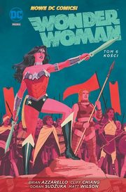 Wonder Women Tom 6 Kości, Azzarello Brian, Chiang Cliff