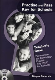 Practise and Key for Schools Teacher's Book +  CD, Roderick Megan