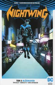 Nightwing Tom 2 Bludhaven, Seeley Tim, To Marcus, Sotomayor Chris