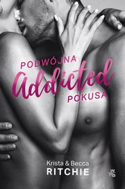 Addicted Podwójna pokusa Tom 2, Ritchie Krista, Ritchie Becca