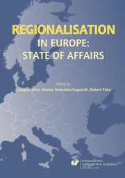 Regionalisation in Europe: The State of Affairs - 10 Evaluation of the European Union Projects ? Sign of Development or Meaningless Practice? Example of the Silesian Voivodeship,
