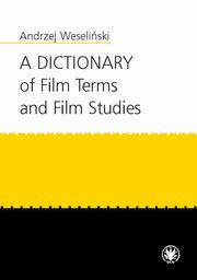 A Dictionary of Film Terms and Film Studies, Andrzej Weseliński