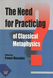 The Need for Practicing for Classical Metaphysics,