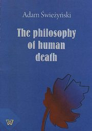 The philosophy of human death, Adam Świeżyński